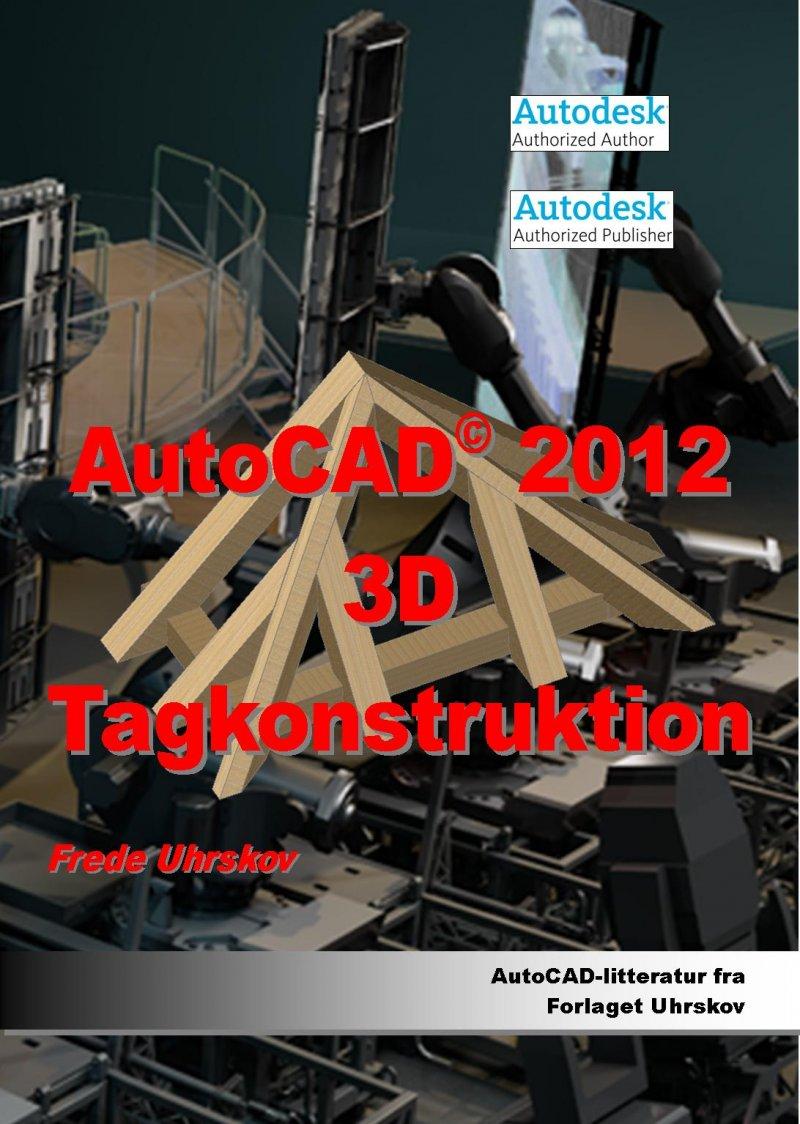 Image of   Autocad 2012 3d Tagkonstruktion - Frede Uhrskov - Bog