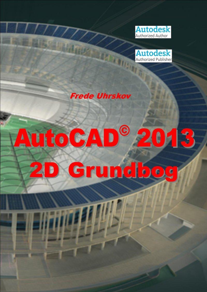 Image of   Autocad 2013 2d Grundbog - Frede Uhrskov - Bog