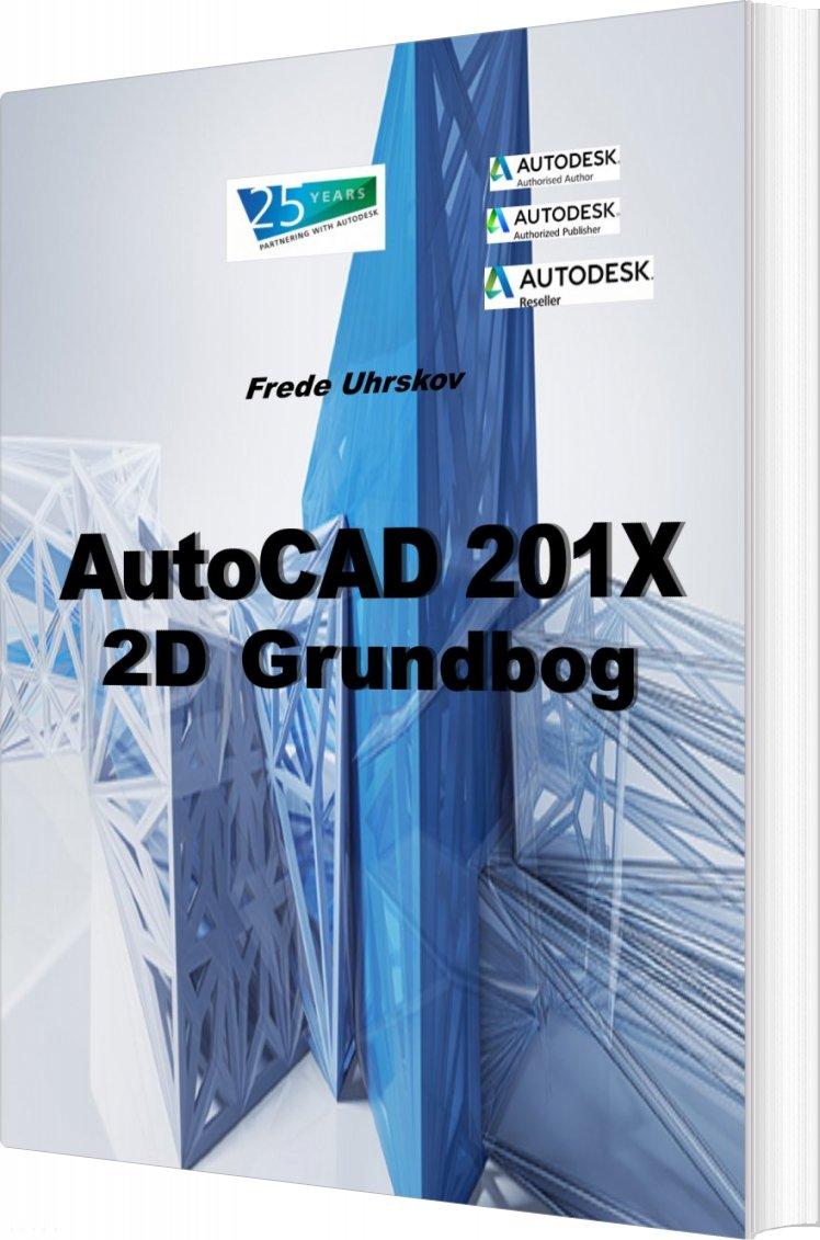 Image of   Autocad 201x - 2d Grundbog - Frede Uhrkskov - Bog