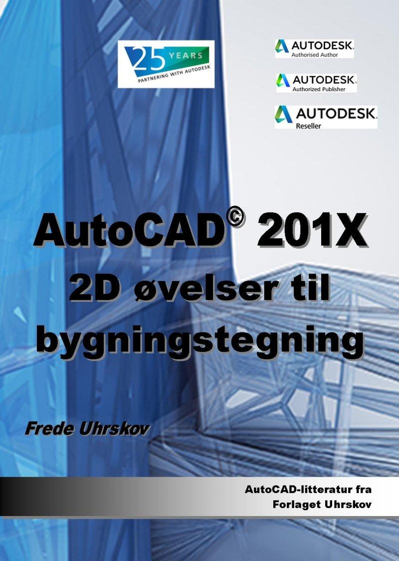 Image of   Autocad 201x 2d øvelser Til Bygningstegning - Frede Uhrskov - Bog