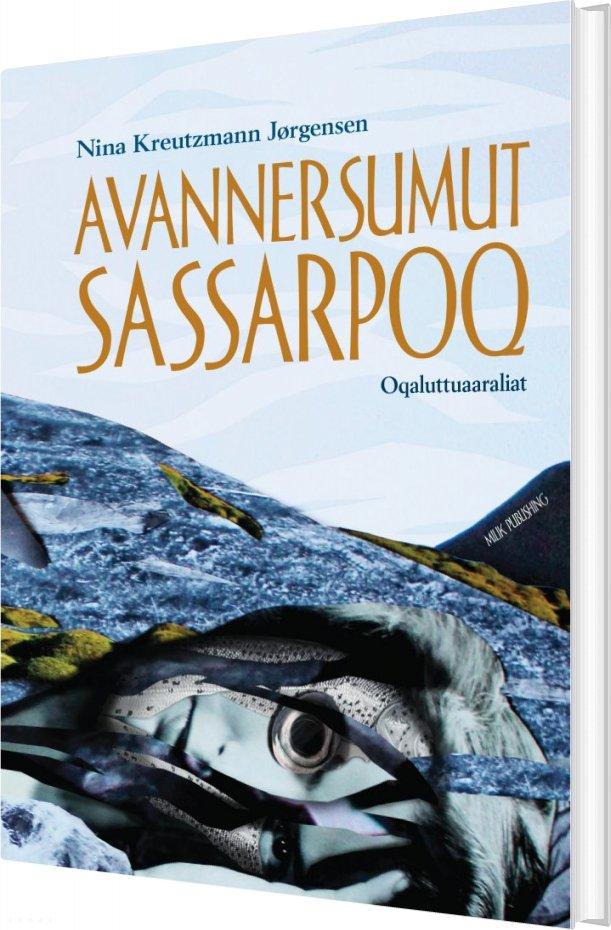 Image of   Avannersumut Sassarpoq - Nina Kreutzmann Jørgensen - Bog