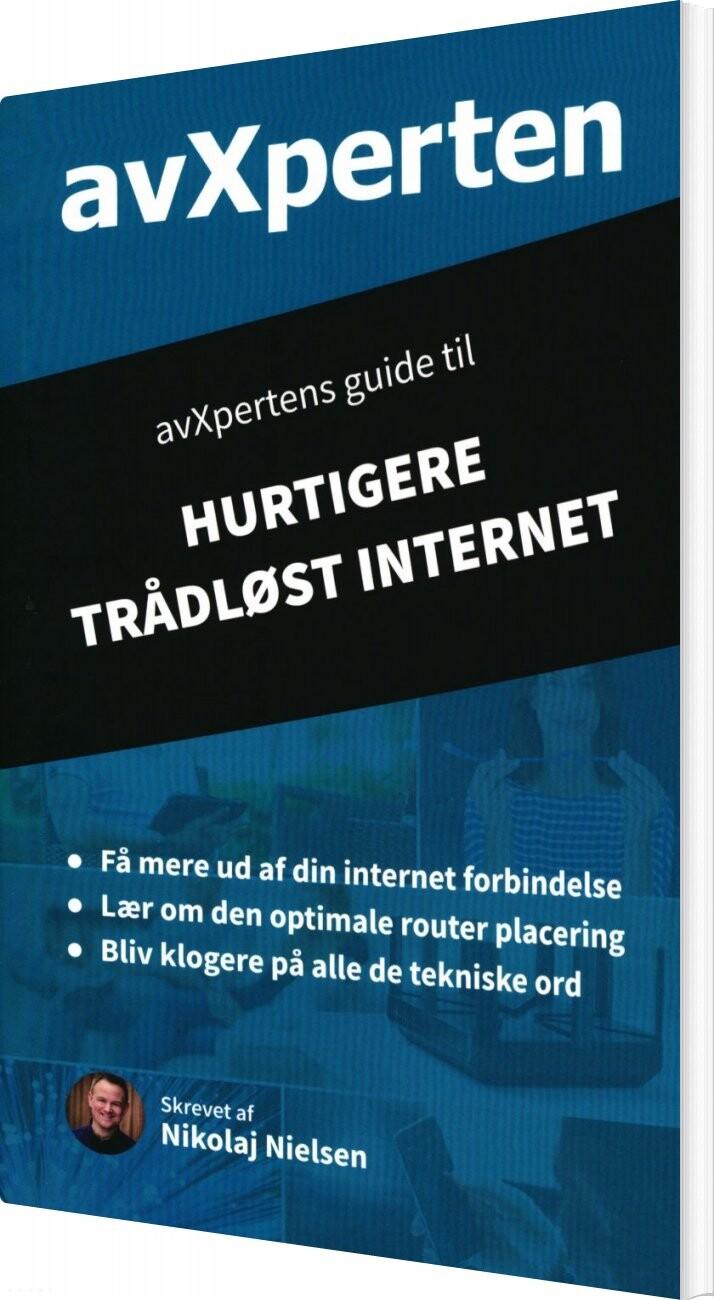 Image of   Avxpertens Guide Til Hurtigere Trådløst Internet - Nikolaj Nielsen - Bog