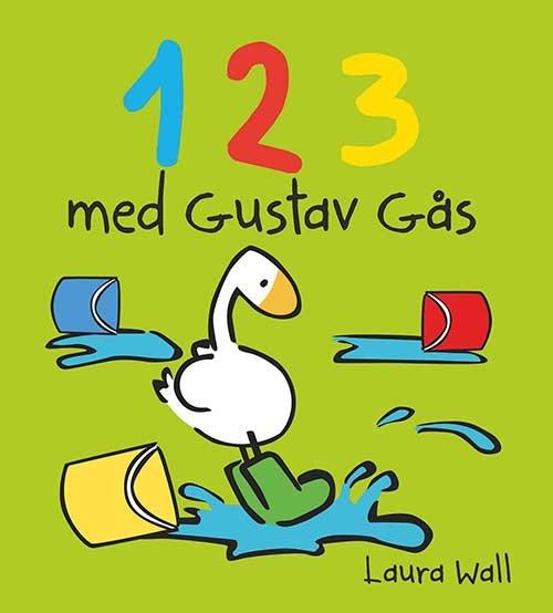 Image of   1 2 3 Med Gustav Gås - Laura Wall - Bog