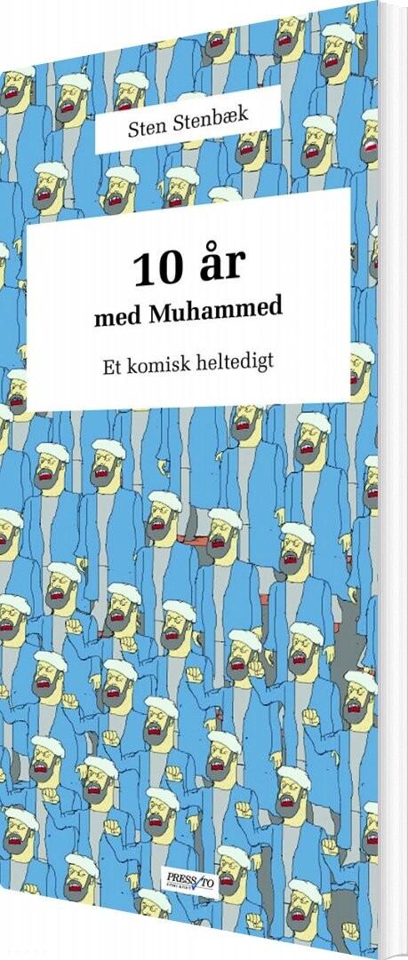 Image of   10 år Med Muhammed - Sten Stenbæk - Bog