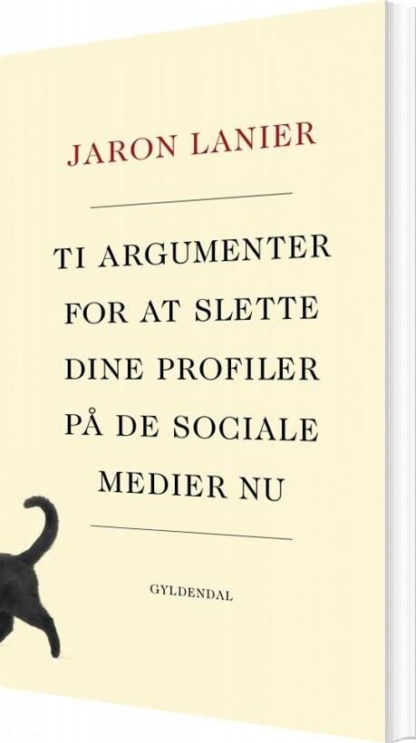 Image of   10 Argumenter For At Slette Dine Profiler På De Sociale Medier Nu - Jaron Lanier - Bog
