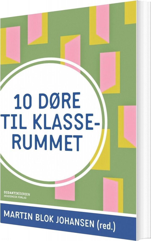 Image of   10 Døre Til Klasserummet - Martin Blok Johansen - Bog
