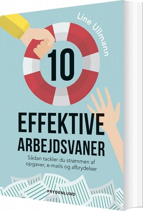 Image of   10 Effektive Arbejdsvaner - Line Ullmann - Bog