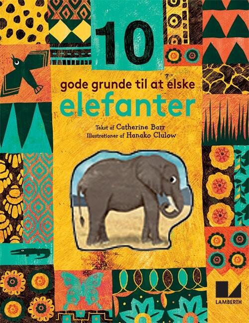 Image of   10 Gode Grunde Til At Elske Elefanter - Catherine Barr - Bog