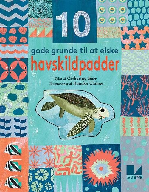 Image of   10 Gode Grunde Til At Elske Havskildpadder - Catherine Barr - Bog