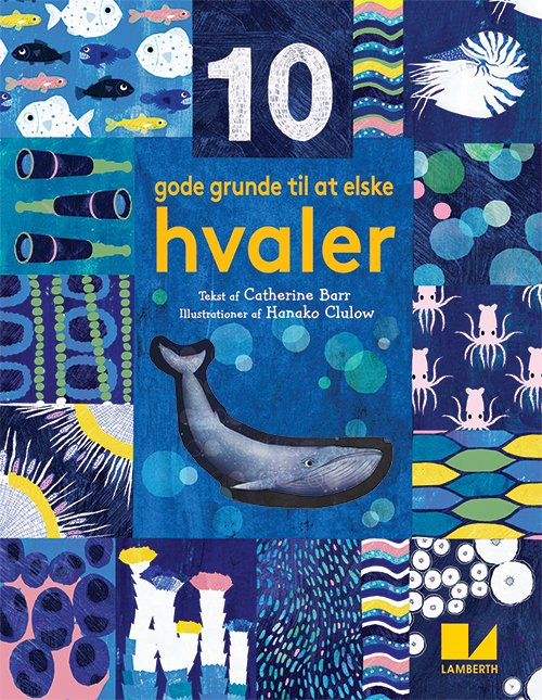 Image of   10 Gode Grunde Til At Elske Hvaler - Catherine Barr - Bog