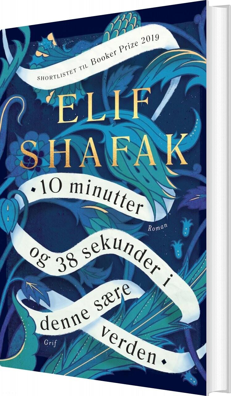 Image of   10 Minutter Og 38 Sekunder I Denne Sære Verden - Elif Shafak - Bog