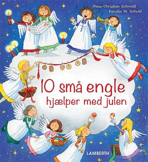 Image of   10 Små Engle Hjælper Med Julen - Hans-christian Schmidt - Bog