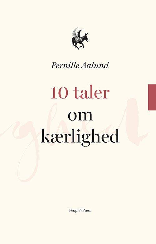 Image of   10 Taler Om Kærlighed - Pernille Aalund - Bog