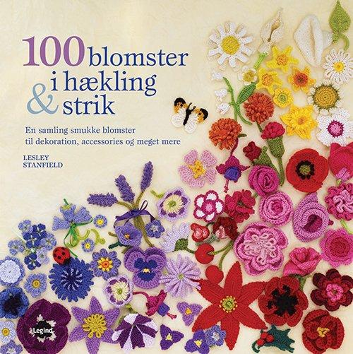 Image of   100 Blomster I Hækling Og Strik - Lesley Stanfield - Bog
