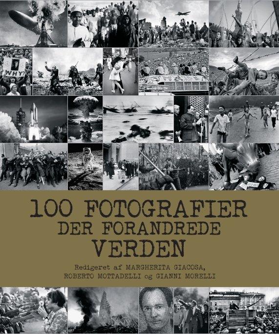 Image of   100 Fotografier Der Forandrede Verden - Margherita Giacosa - Bog