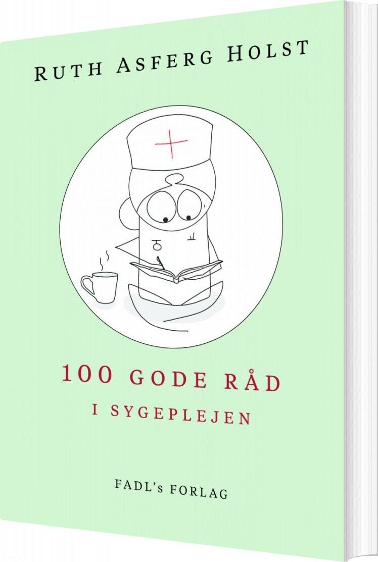 Image of   100 Gode Råd I Sygeplejen - Ruth Asferg Holst - Bog