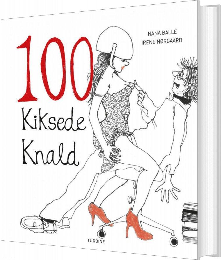 Image of   100 Kiksede Knald - Irene Nørgaard - Bog
