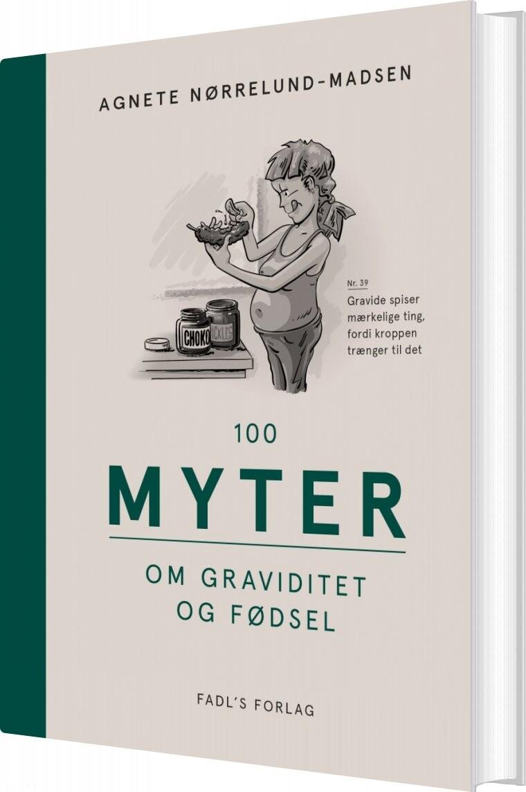 Image of   100 Myter Om Graviditet Og Fødsel - Agnete Nørrelund Madsen - Bog