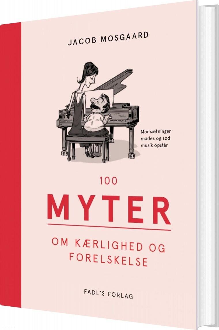Image of   100 Myter Om Kærlighed Og Forelskelse - Jacob Mosgaard - Bog