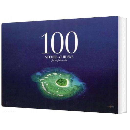 Image of   100 Steder At Huske Før De Forsvinder - Ulla Kayano Hoff - Bog