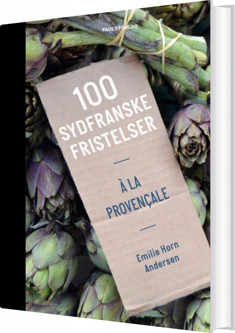Image of   100 Sydfranske Fristelser - Emilie Horn Andersen - Bog