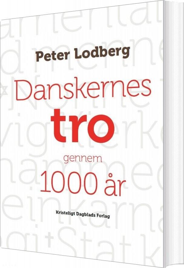 Image of   Danskernes Tro Gennem 1000 år - Peter Lodberg - Bog