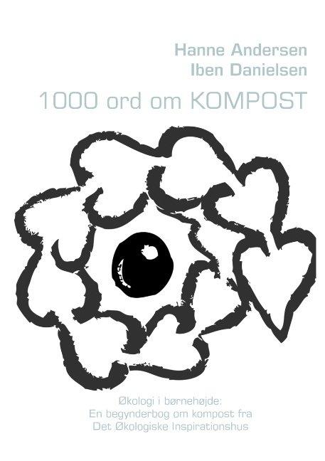 Image of   1000 Ord Om Kompost - Hanne Andersen - Bog