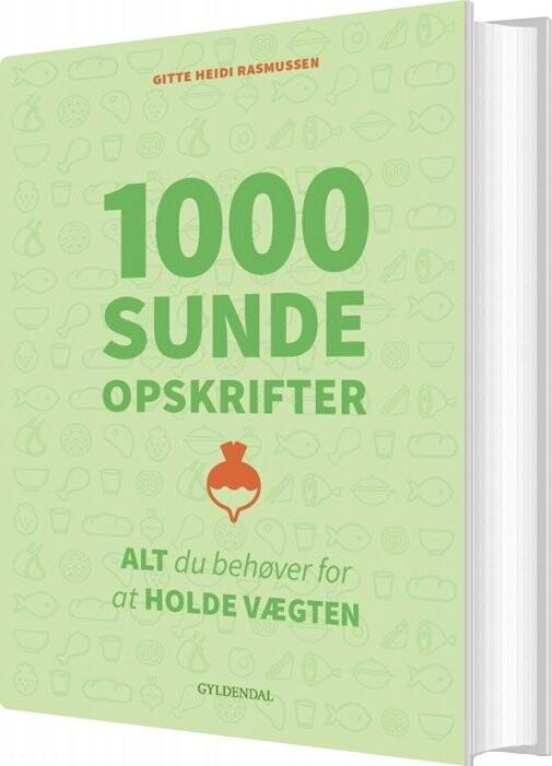 Image of   1000 Sunde Opskrifter - Gitte Heidi Rasmussen - Bog