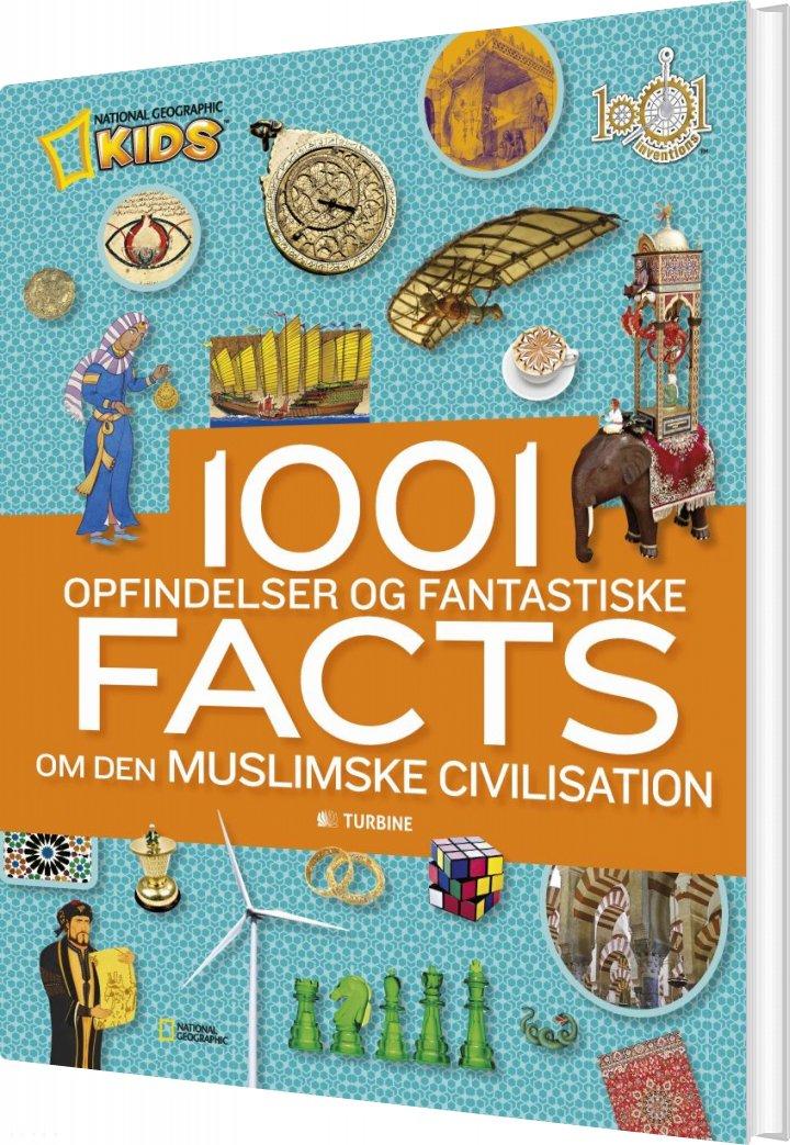 Image of   1001 Opfindelser Og Fantastiske Facts Om Den Muslimske Civilisation - Diverse - Bog