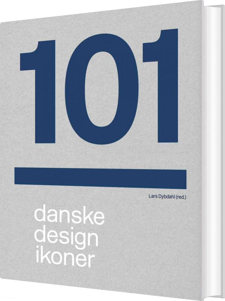 Image of   101 Danske Designikoner - Lars Dybdahl - Bog