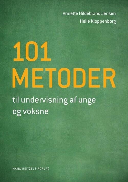 Image of   101 Metoder Til Undervisning Af Unge Og Voksne - Annette Hildebrand Jensen - Bog