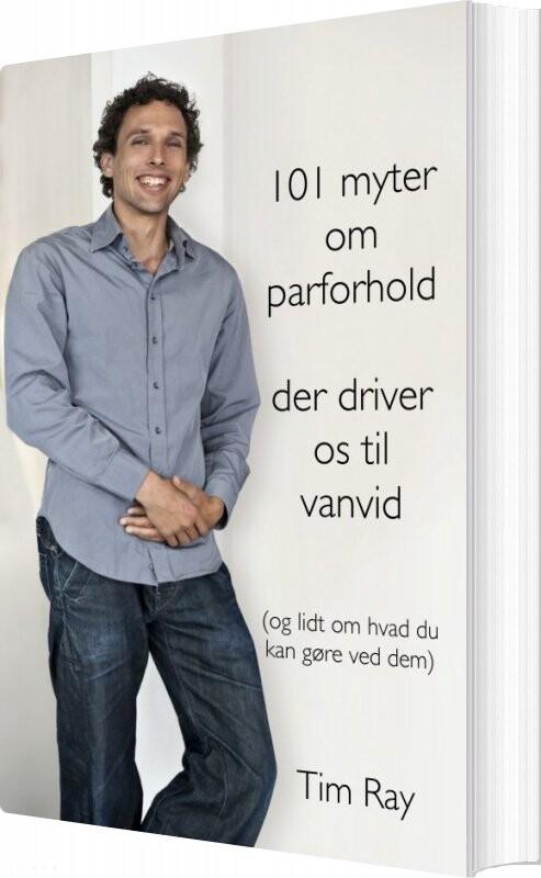 Image of   101 Myter Om Parforhold Der Driver Os Til Vanvid - Tim Ray - Bog