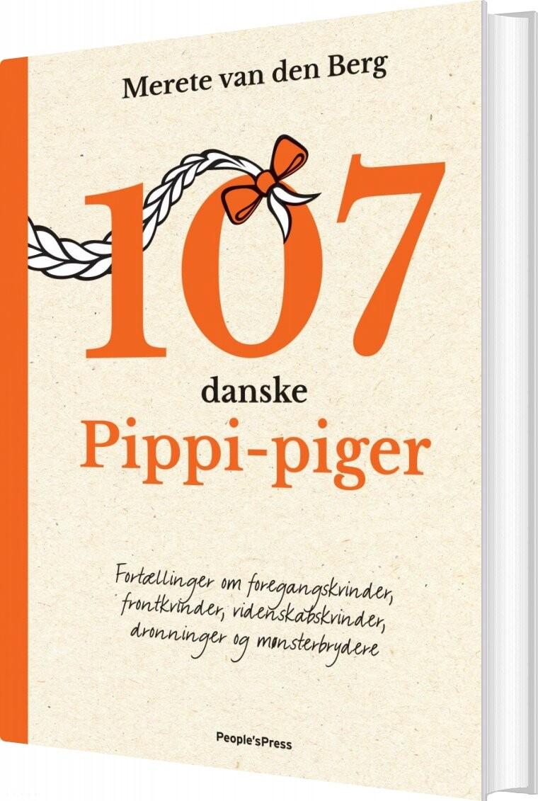 Image of   107 Danske Pippi-piger - Merete Van Den Berg - Bog