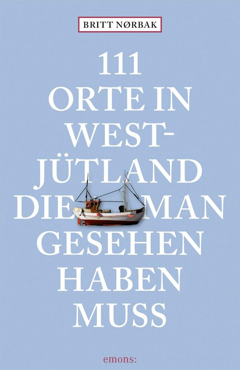 Image of   111 Orte In Westjütland Die Man Gesehen Haben Muss - Britt Nørbak - Bog
