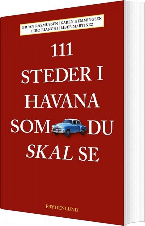 Image of   111 Steder I Havana Som Du Skal Se - Brian Rasmussen - Bog