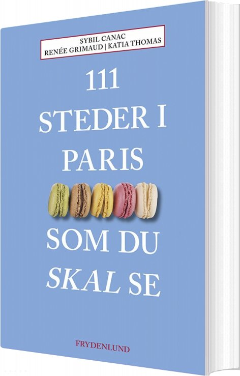 Image of   111 Steder I Paris Som Du Skal Se - Katia Thomas - Bog