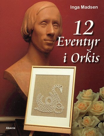 Image of   12 Eventyr I Orkis - Inga Madsen - Bog