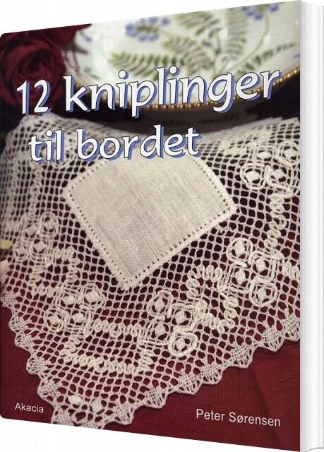 Image of   12 Kniplinger Til Bordet - Peter Sørensen - Bog
