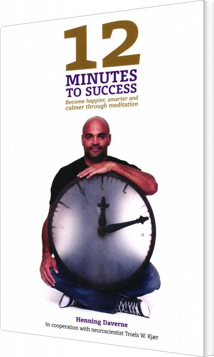 Image of   12 Minutes To Succes - Henning Daverne - Bog
