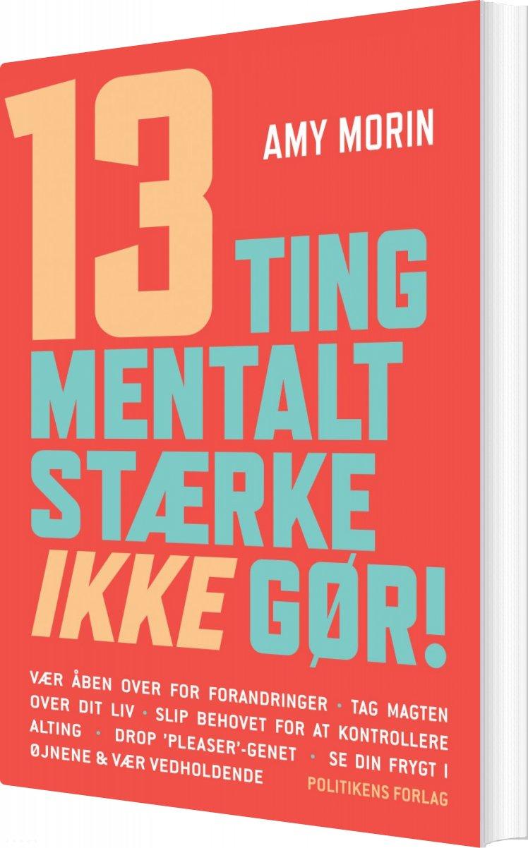 Image of   13 Ting Mentalt Stærke Ikke Gør! - Amy Morin - Bog