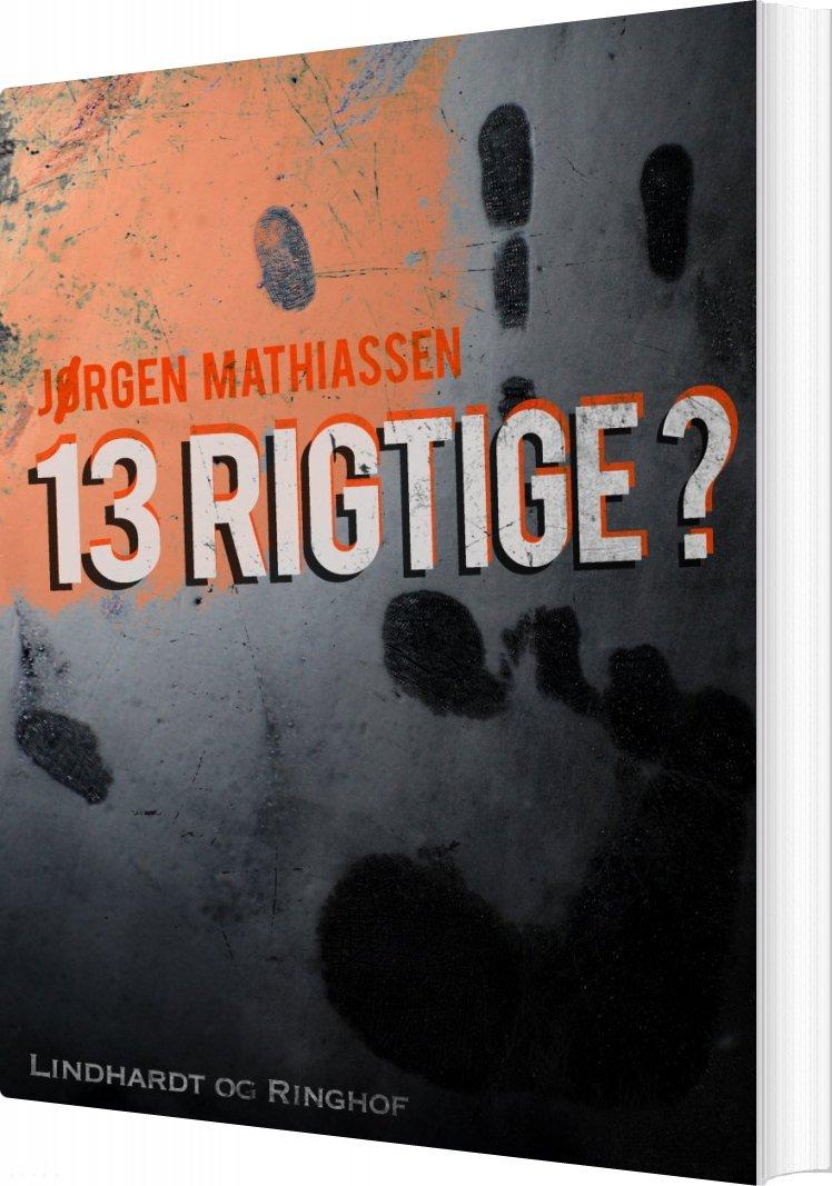 Image of   13 Rigtige? - Jørgen Mathiassen - Bog