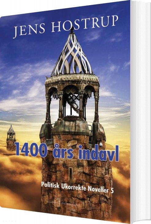 Image of   1400 års Indavl - Politisk Ukorrekte Noveller 5 - Jens Hostrup - Bog