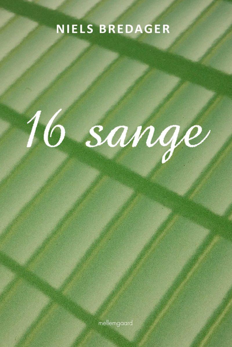 Image of   16 Sange - Niels Bredager - Bog