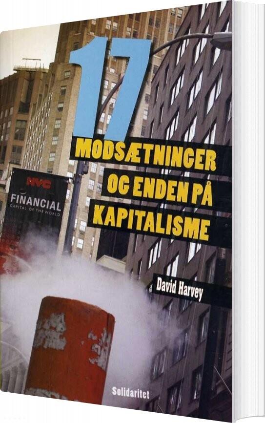 Image of   17 Modsætninger Og Enden På Kapitalisme - David Harvey - Bog