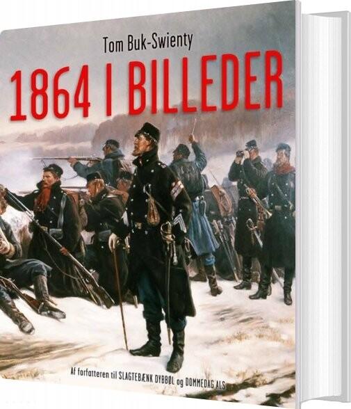 Image of   1864 I Billeder - Tom Buk-swienty - Bog