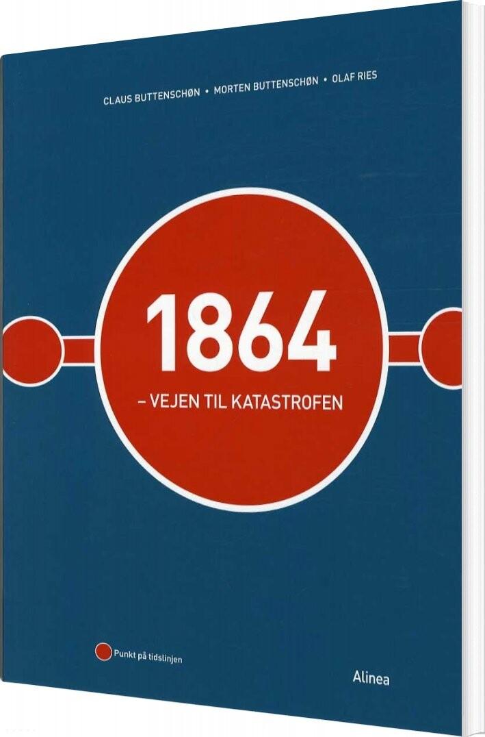 Image of   1864 - Vejen Til Katastrofen - Claus Buttenschøn - Bog
