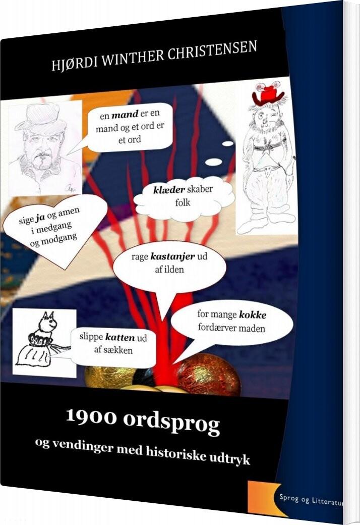 Image of   1900 Ordsprog Og Vendinger - Historiske Udtryk - Hjørdi Winther Christensen - Bog