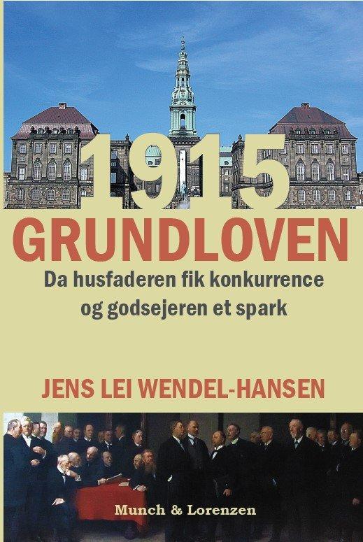 Image of   1915-grundloven - Jens Lei Wendel-hansen - Bog