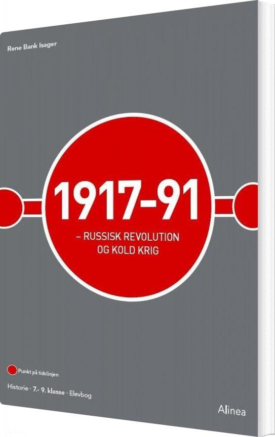 Image of   1917-91 - Russisk Revolution Og Kold Krig - René Bank Isager - Bog