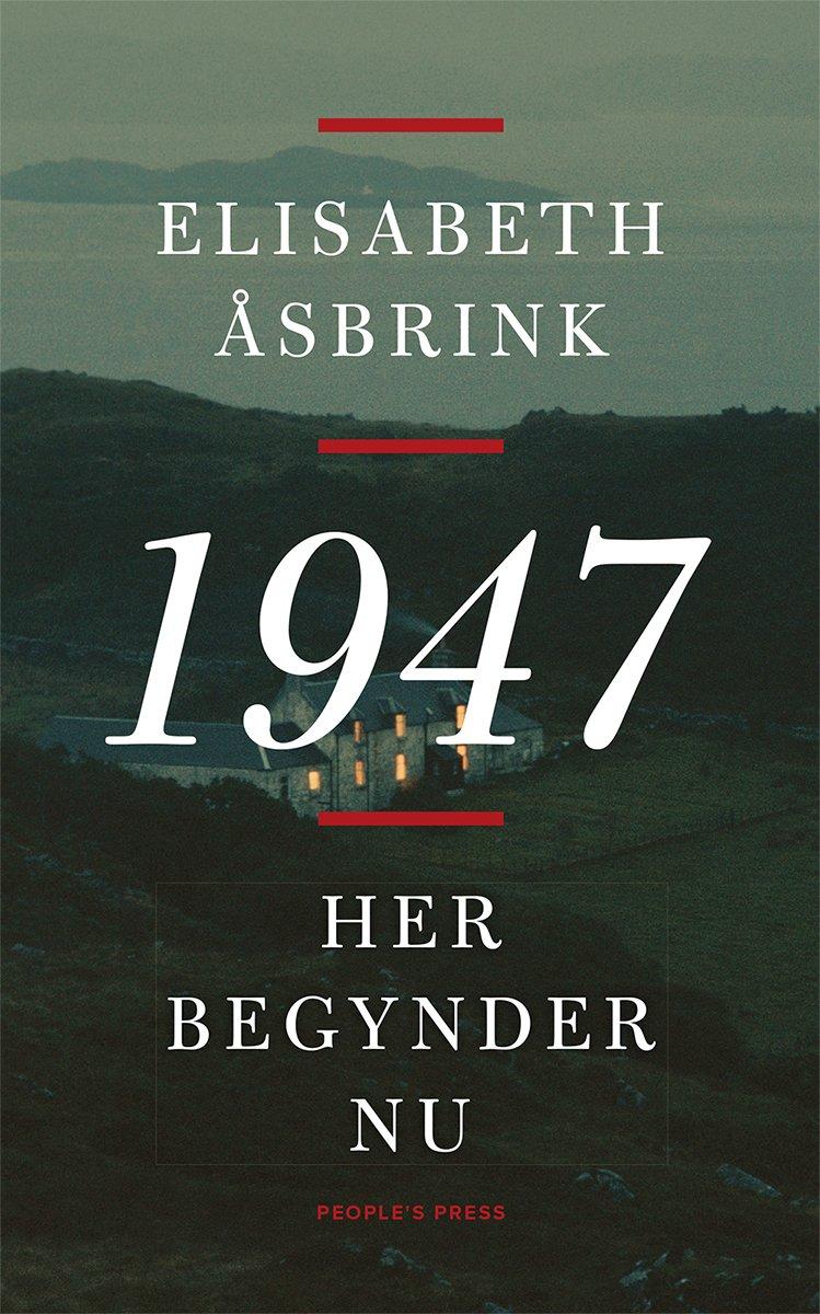 Image of   1947 - Her Begynder Nu - Elisabeth åsbrink - Bog